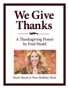 A Thanksgiving prayer by Fred Heald which you can say at your holiday gathering. Helps you count your blessings: living in America, veterans, families, communities and more. Print out a copy for each person at your table. Thanksgiving Messages, Thanksgiving Prayer, Thanksgiving Ideas, Give Thanks, Read Aloud, Holiday Recipes, Blessings, Make It Simple, Families