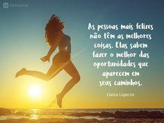 12 Frases positivas para energizar o seu dia (...) https://www.pensador.com/frases_positivas_para_comecar_o_dia/?shared_image=//cdn.pensador.com/img/imagens/cl/ar/clarice_lispector_as_pessoas_mais_felizes_nao_tem.jpg