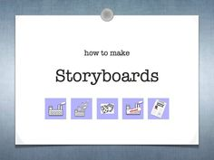Making a storyboard.