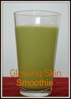 GLOWING SKIN SMOOTHIE your skin needs nutrients in order to glow.  Eating fast food, greasy and heavy foods only bring your skin to a dull lifeless state.  Improve it by drinking smoothies!