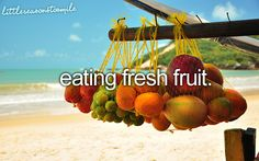 as much as I do love to eat fresh fruit, I want to go to where ever this was taken much, much more
