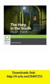 The Harp in the South (9781742851716) Ruth Park, Kate Hood , ISBN-10: 1742851711  , ISBN-13: 978-1742851716 ,  , tutorials , pdf , ebook , torrent , downloads , rapidshare , filesonic , hotfile , megaupload , fileserve