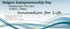 Educating and inspiring innovation! Join us for Rutgers' Entrepreneurship Day, April 17, 2012. Go to http://pitch.rutgers.edu/ for more information and to register.