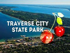Traverse City! One of the best places in Michigan to visit with your RV!
