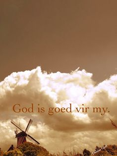 God is goed vir my Biblical Quotes, Bible Verses Quotes, Faith Quotes, True Quotes, I Love You God, Gods Love, Afrikaanse Quotes, Message Of Hope, Wedding Quotes
