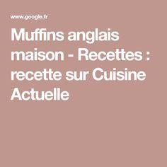 Muffins anglais maison - Recettes : recette sur Cuisine Actuelle Macaron, Food Recipes, English Muffins, Sweet Sauce