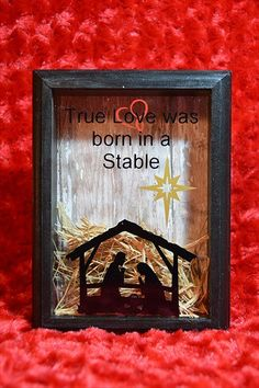 Christmas Shadow Box, Manger Scene, True Love Was Born In A Stable, Christmas Decor, Word Art, Nativity Scene