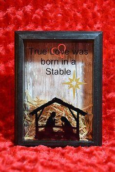 Christmas Shadow Box, Manger Scene, True Love Was Born In A Stable, Christmas Decor, Word Art, Nativity Scene