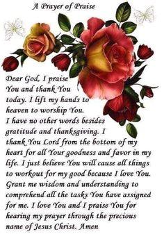 Prayer of praise Powerful Morning Prayer, Morning Prayer Quotes, Good Morning God Quotes, Good Morning Inspirational Quotes, Inspirational Prayers, Sunday Quotes, Prayer Of Praise, Prayer Of Thanks, Prayer For Today