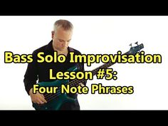 Bass Solo Improvisation Lesson #5 - Four Note Phrases (L#67) - YouTube