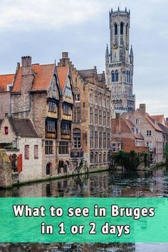 Travel itinerary to visit Bruges. Things to do and see in Bruges in 1 or 2 days. Useful tips and recommendation