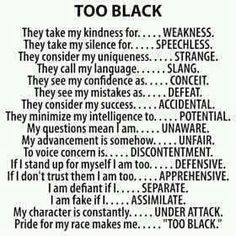 """Too Black? Source: Troubleshooting Melanated Underachievement (Fb) History """"Too Black""""- Anyone relate to this poem? Black History Poems, Black History Facts, Black History Month Quotes, Black Power, Black Quotes, By Any Means Necessary, African American History, African American Quotes, American Art"""
