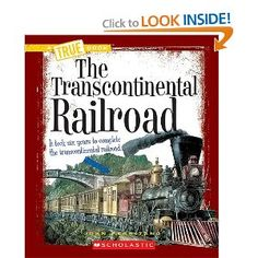 The Transcontinental Railroad (True Books: Westward Expansion) - just one in a series
