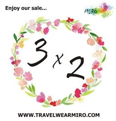 Enjoy our 3x2 SALE !!! from Wednesday 12 to Saturday 15 3 items and you have the option to pay only 2! Promotion valid for our website and all our stores! Come and visit MIRO, Hotel La Posada del Mar Denia and Javea It Market Also for wholesale! If you have questions, call us! Tel 965 043 521 or 693 015 815 whatsapp - www.travelwearmiro.com