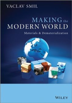 'Making the Modern World: Materials and Dematerialization' by Vaclav Smil
