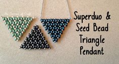 Super Duo and Seed Bead Triangle Pendant. Bead Weaving. ¦ The Corner of Craft