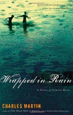 Wrapped in Rain by Charles Martin, http://www.amazon.com/dp/1595541861/ref=cm_sw_r_pi_dp_MH0nqb0S4JCCP