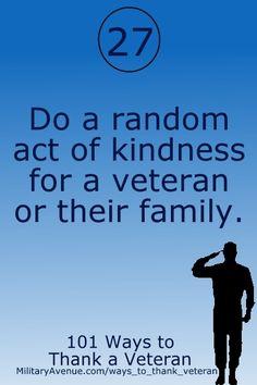 101 Ways to Thank a Veteran (www.militaryavenue.com/ways_to_thank_veteran)