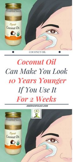 Coconut Oil Can Make You Look 10 Years Younger If You Use It For 2 Weeks !!!