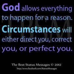 God allows everything to happen for a reason.