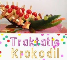 Traktatie krokodil Badschuim.eu. Afscheid kinderdagverblijf juf. Food N, Good Food, High Tea, Boy Birthday, Kids Meals, Zucchini, Watermelon, Appetizers, Cooking Recipes