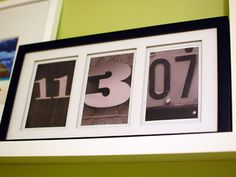 What you'll need: Photos of numbers and a 3-window picture frame.  Directions: Take photos of the numbers of your baby's birth date – day, month and year. The number can come from a house's address, a license plate, your kids' toys or anything else you can find. Frame the photos in a 3-window frame, and put it in your baby's nursery or kids' room.