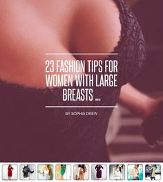 23 #Fashion Tips for Women with Large Breasts ...