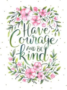 Have courage and be kind - Cinderella Original hand lettering with watercolours using a brush lettering and colour blending technique.<br/> <br/> lettering, hand lettering, t (Beauty Quotes Disney) Positive Quotes, Motivational Quotes, Inspirational Quotes, Positive Images, Badass Quotes, Cute Quotes, Floral Quotes, Have Courage And Be Kind, Wallpaper Quotes