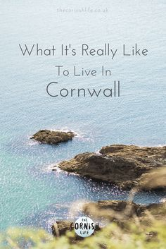 What It's Really Like to Live in Cornwall