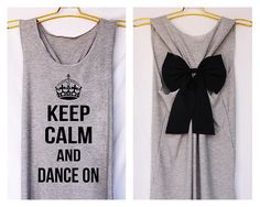 Keep calm and dance on Premium Tank with Bow Workout by DollysBow, $26.99. I want this