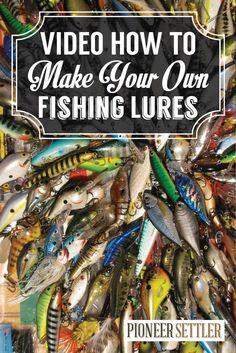 VIDEO How to Make Fishing Lures DIY Fishing Lures Feature By Pioneer Settler. http://pioneersettler.com/video-how-to-make-fishing-lures-diy-fishing-lures/
