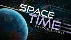 Space & Time, Part Forty Eight