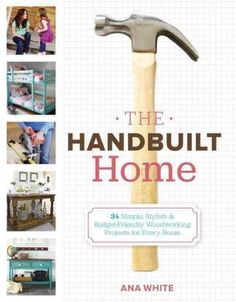 Create a Beautiful, Modern Home with One-of-a-Kind DIY Furniture Beds, organizers, Adirondack chairs, a play table, and more! It's easy to build inexpensive, quality furnishings with this indispensibl