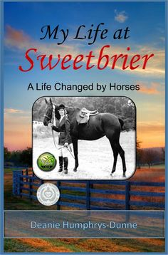 My Life at Sweetbriar - by Deanie Humphreys-Dunne.  Terrific Reviews on Amazon.