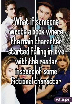 What if someone wrote a book where the main character started falling in love with the reader instead of some fictional character
