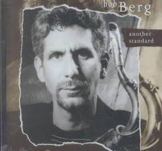 Bob Berg - Another Standard