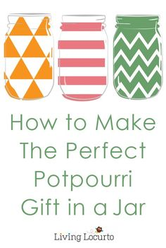 How to Make The Perfect Potpourri Gift in a Jar!