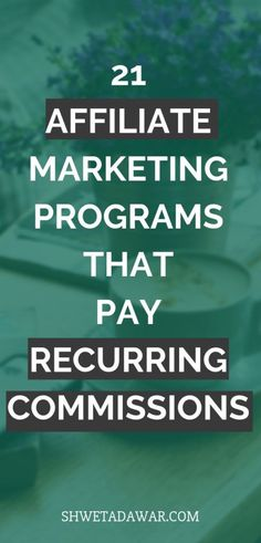 21 Affiliate Programs that offer recurring commissions - Shweta Dawar - Affiliate Marketing Affiliate Marketing, Marketing Program, Business Marketing, Online Marketing, Online Business, Marketing Videos, Marketing Training, Marketing Companies, Content Marketing