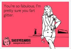 You're so fabulous - Sassy eCards on imgfave
