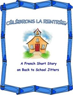 Start the year with a very relatable French short story about a student who has the first-day jitters (Intermediate Level)