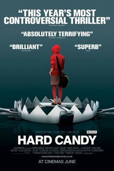 hard candy - this film is a very horrific twist. You may fear Ellen Page or 14 year old girls by the time it's over. Thrilling and intriguing.