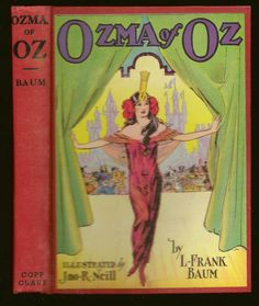 OZMA OF OZ HER ADVENTURES WITH DOROTHY GALE OF KANSAS 1907 L FRNAK BAUM ILLUSTRATIONS BY JOHN NEILL PUBLISHED BY THE COPP CLARK CO OF TORONTO