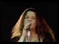 Janis Joplin singing Maybe.  Now children before there was Celine Dion, and Britney etc there was Janis. Now granted you may not have wanted to take her home to meet your Mum (unless your Mum was Amy Winehouse of course) but Janis could belt out a song  and could drink most men under the table.  My kinda gal!