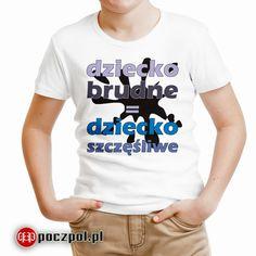 Dziecko brudne, dziecko szczęśliwe  #dziecko #brudne #szczęśliwe  #dzieci #koszulkadziecięca #ubrankaDlaDzieci #poczpol Mens Tops, T Shirt, Women, Fashion, Moda, Tee, Women's, Fasion, Trendy Fashion
