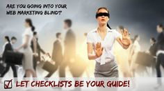 Business Tip: Don't go into Web Marketing Blind -Use Checklists!
