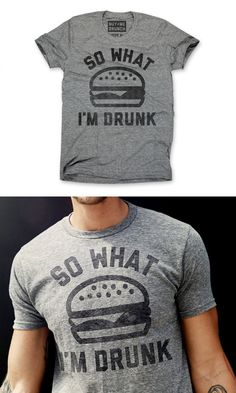so what I'm drunk tee