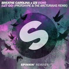 Breathe Carolina x IZII - ECHO (LET GO)(Protohype & The Arcturians Remix) [OUT NOW] by Spinnin' Records