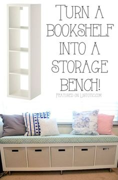 Turn a bookshelf into a cute storage bench! Would be cute at the end of a bed or under a bedroom window.