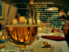 This Glass is Already Broken... - Achaan Chah