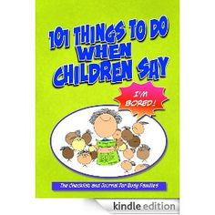 101 Things to Do When Children Say I'M BORED! The Checklist and Journal for Busy Families Im Bored, Babysitting, Things To Do, Families, Journal, Sayings, Children, Business, Things To Make